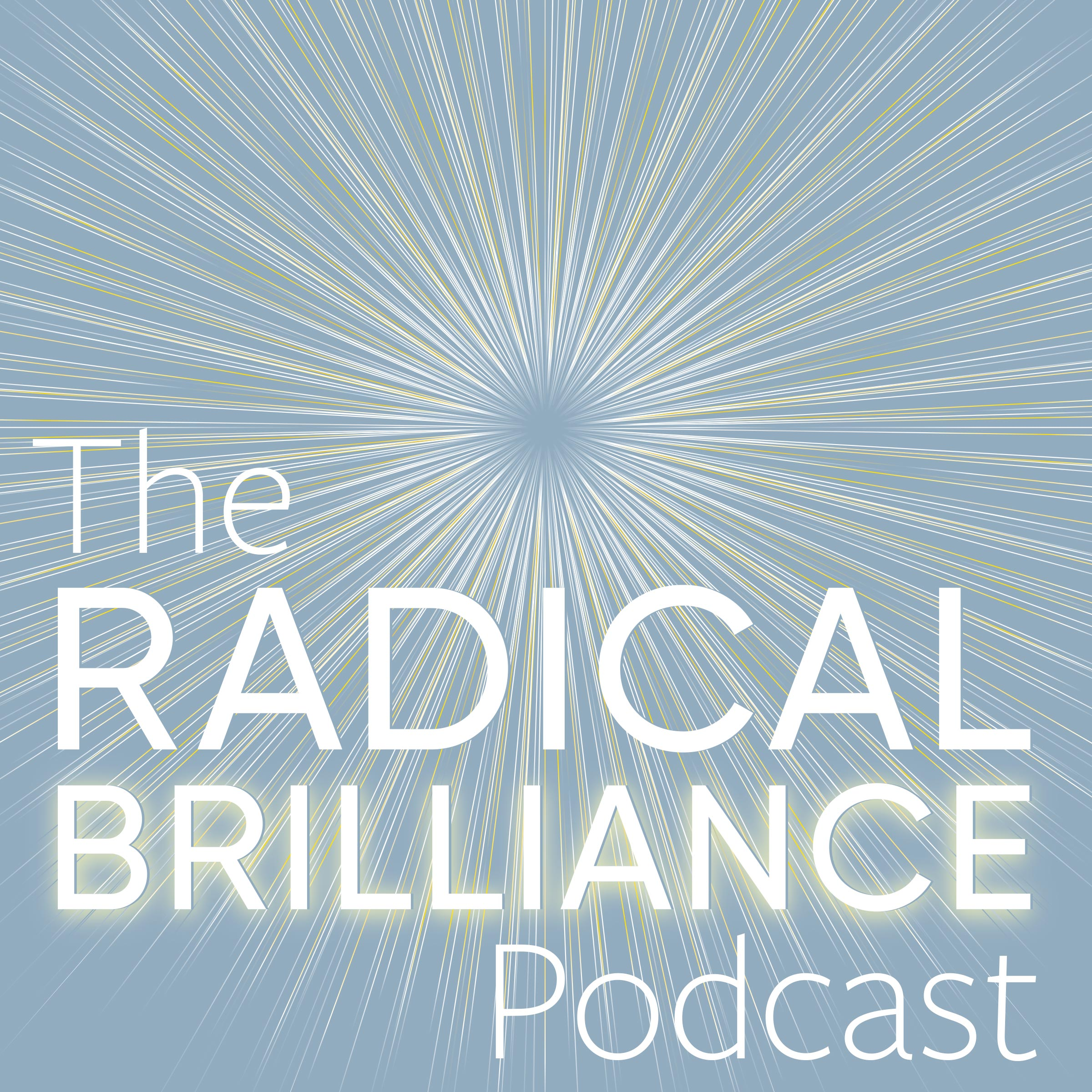 The Radical Brilliance Podcast